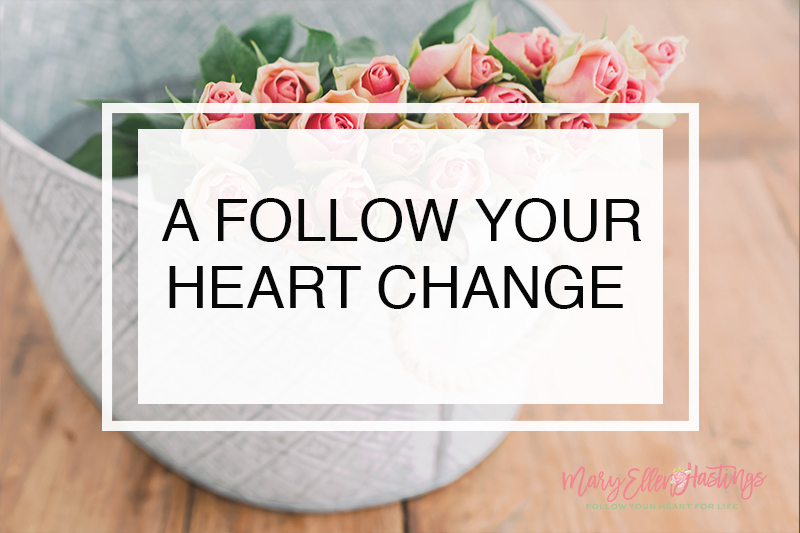 A FOLLOW YOUR HEART CHANGE